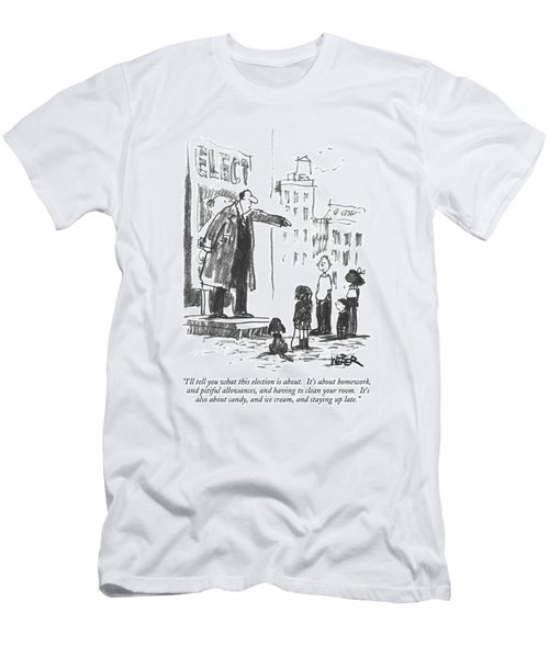 I'll Tell You What This Election Is About.  It's Men's T-Shirt (Athletic Fit)