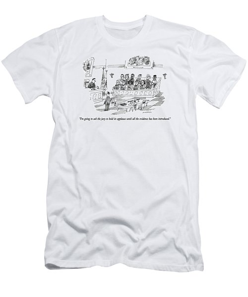 I'm Going To Ask The Jury To Hold Its Applause Men's T-Shirt (Athletic Fit)