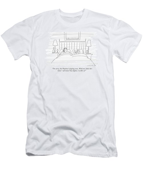 I'm Sorry, But Pauline's Sleeping Now. With Me! Men's T-Shirt (Athletic Fit)