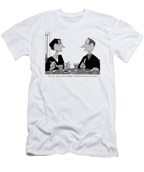 I'm Sorry - Did You Say Something? Men's T-Shirt (Athletic Fit)