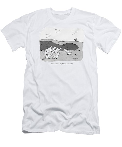 It's Such A Nice Day I Think I'll Walk Men's T-Shirt (Athletic Fit)