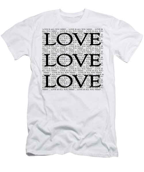 Love Is All You Need Men's T-Shirt (Athletic Fit)