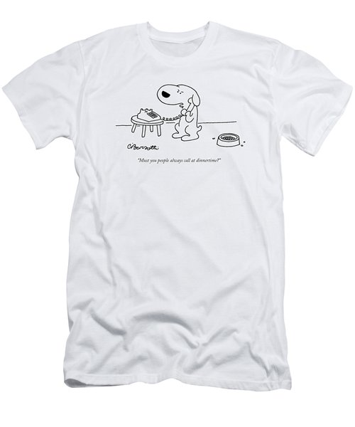 Must You People Always Call At Dinnertime? Men's T-Shirt (Athletic Fit)