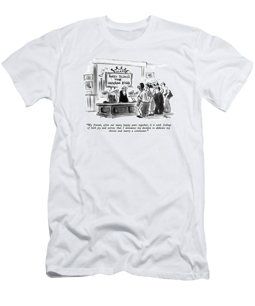My Friends, After Our Many Happy Years Together Men's T-Shirt (Athletic Fit)