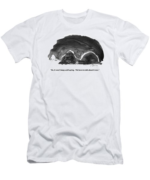 No, It Won't Keep Until Spring.  We Have To Talk Men's T-Shirt (Athletic Fit)