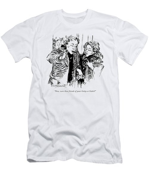 Now, Were Those Friends Of Yours Gettys Or Gottis? Men's T-Shirt (Athletic Fit)