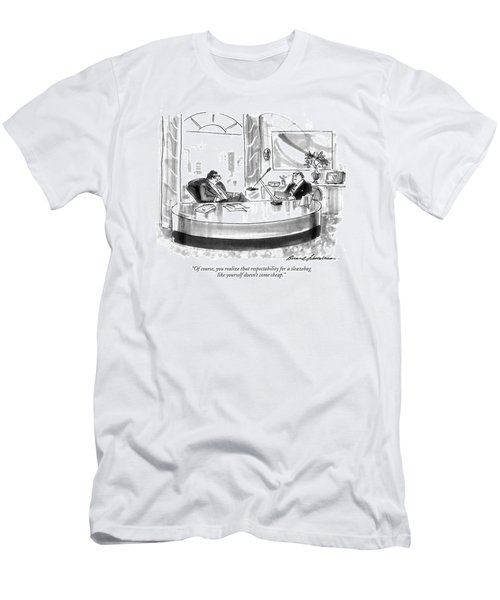 Of Course, You Realize That Respectability Men's T-Shirt (Athletic Fit)