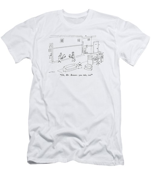 Oh, Mr. Benson - You Ride, Too! Men's T-Shirt (Athletic Fit)
