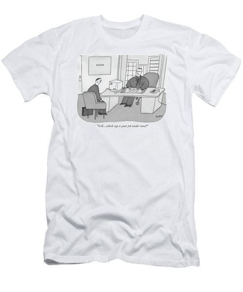 O.k., Which Cup Is Your Job Under Now? Men's T-Shirt (Athletic Fit)