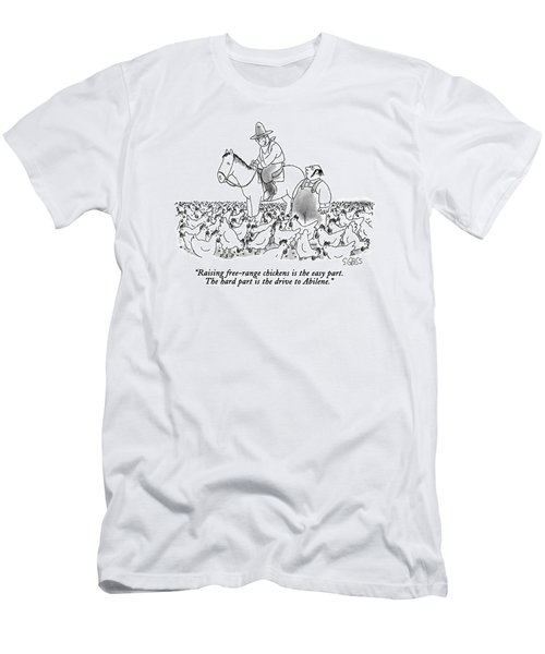 Raising Free-range Chickens Is The Easy Part Men's T-Shirt (Athletic Fit)
