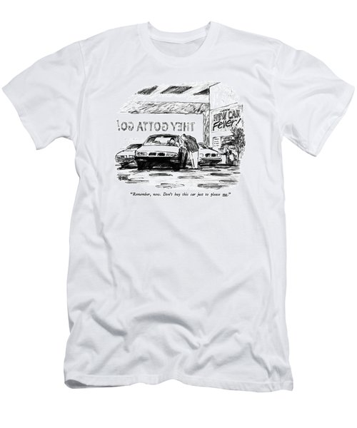 Remember, Now. Don't Buy This Car Just To Please Men's T-Shirt (Athletic Fit)