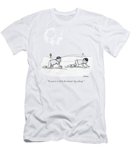 So You're A Little Bi Ahead Men's T-Shirt (Athletic Fit)