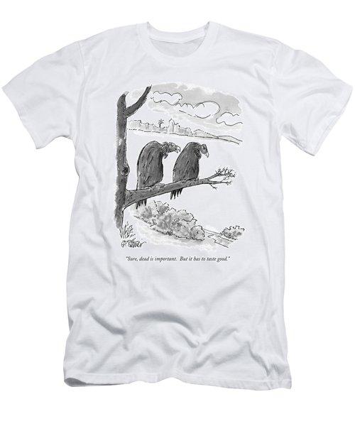Sure, Dead Is Important.  But It Has To Taste Men's T-Shirt (Athletic Fit)