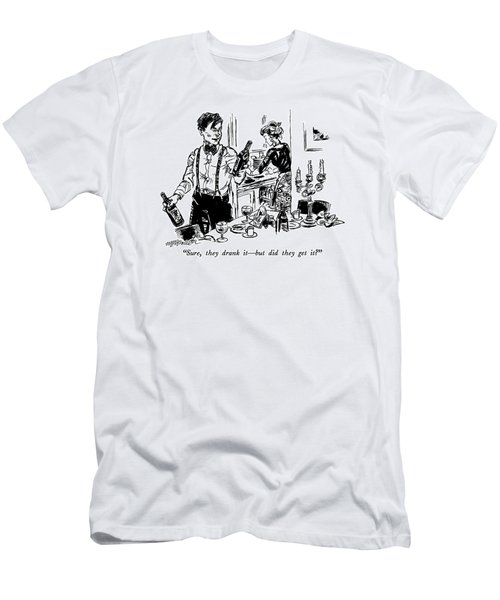 Sure, They Drank It - But Did They Get It? Men's T-Shirt (Athletic Fit)