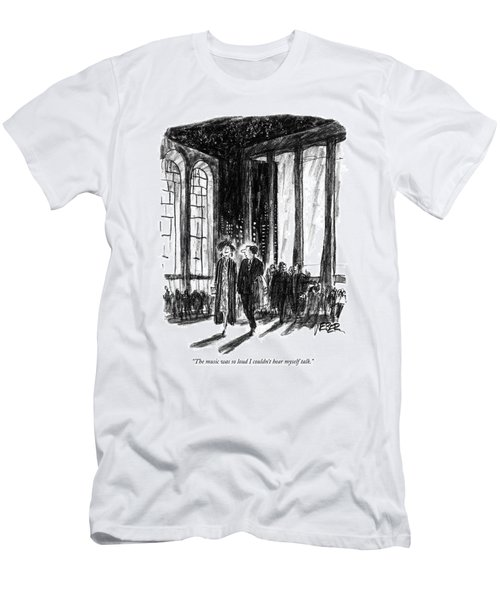 The Music Was So Loud I Couldn't Hear Myself Talk Men's T-Shirt (Athletic Fit)