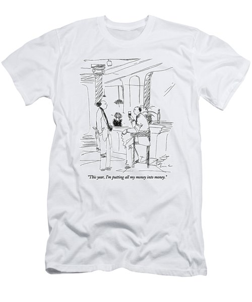 This Year, I'm Putting All My Money Into Money Men's T-Shirt (Athletic Fit)