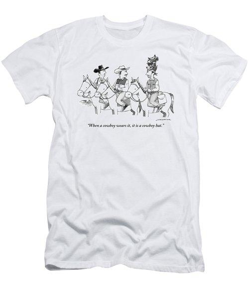 When A Cowboy Wears It, It Is A Cowboy Hat Men's T-Shirt (Athletic Fit)