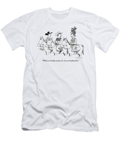 When A Cowboy Wears It, It Is A Cowboy Hat Men's T-Shirt (Athletic Fit)