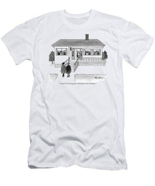 I Think I'm Having Pre-traumatic Stress Disorder Men's T-Shirt (Athletic Fit)