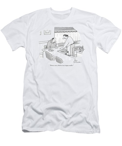 Never, Ever, Drink On An Empty Wallet Men's T-Shirt (Athletic Fit)