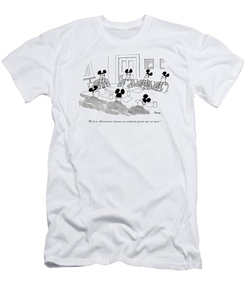 We Do It, Havermeyer, Because Our Corporate Men's T-Shirt (Athletic Fit)