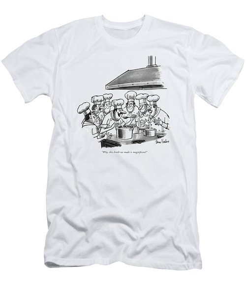 Why, This Broth We Made Is Magni?cent! Men's T-Shirt (Athletic Fit)