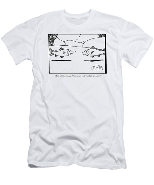 With All These Omega-3 Fatty Acids Men's T-Shirt (Athletic Fit)