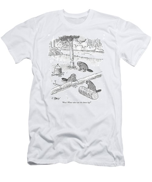 Wow! Whose Idea Was The Cheese Log? Men's T-Shirt (Athletic Fit)