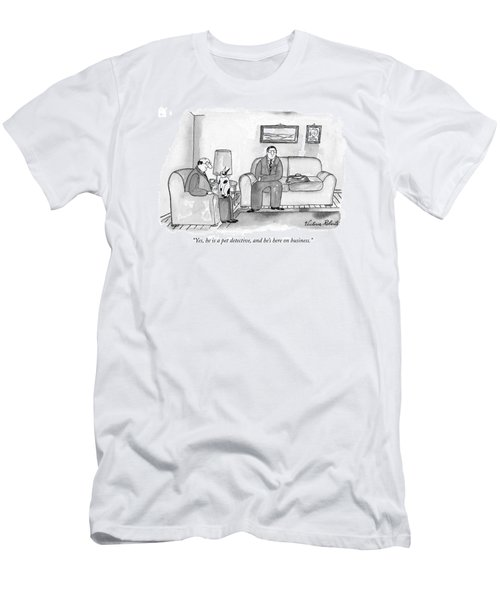 Yes, He Is A Pet Detective, And He's Here Men's T-Shirt (Athletic Fit)
