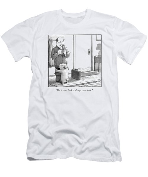 Yes, I Came Back. I Always Come Back Men's T-Shirt (Slim Fit) by Harry Bliss