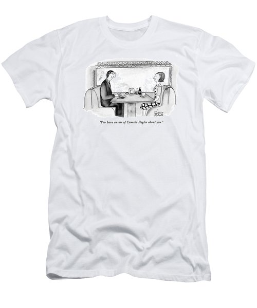 You Have An Air Of Camille Paglia About You Men's T-Shirt (Athletic Fit)