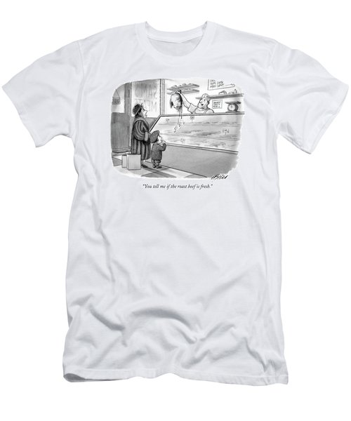 You Tell Me If The Roast Beef Is Fresh Men's T-Shirt (Athletic Fit)