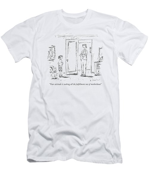 Your Attitude Is Sucking All The Fulfillment Men's T-Shirt (Athletic Fit)