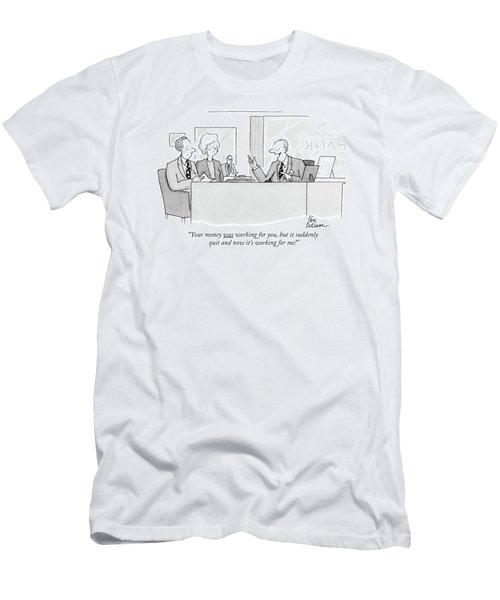 Your Money Was Working Men's T-Shirt (Athletic Fit)