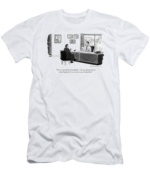 You're Responding Beautifully.  Let's Go Ahead Men's T-Shirt (Athletic Fit)