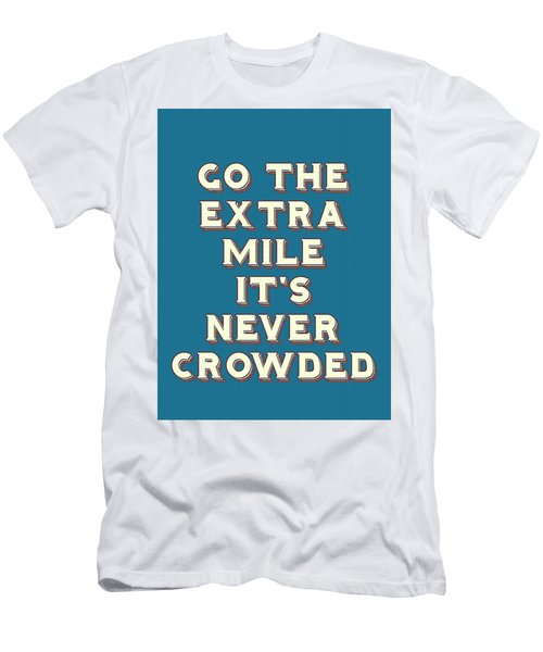 Motivational - Go The Extra Mile It's Never Crowded B Men's T-Shirt (Athletic Fit)