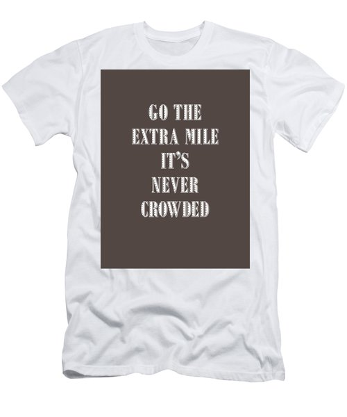 Motivational - Go The Extra Mile It's Never Crowded D Men's T-Shirt (Athletic Fit)