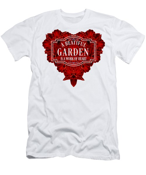 A Beautiful Garden Is A Work Of Heart Tee Men's T-Shirt (Athletic Fit)