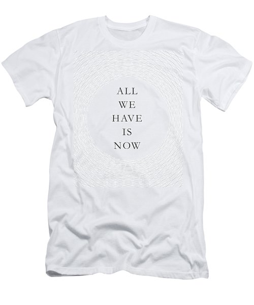 All We Have Is Now Men's T-Shirt (Athletic Fit)