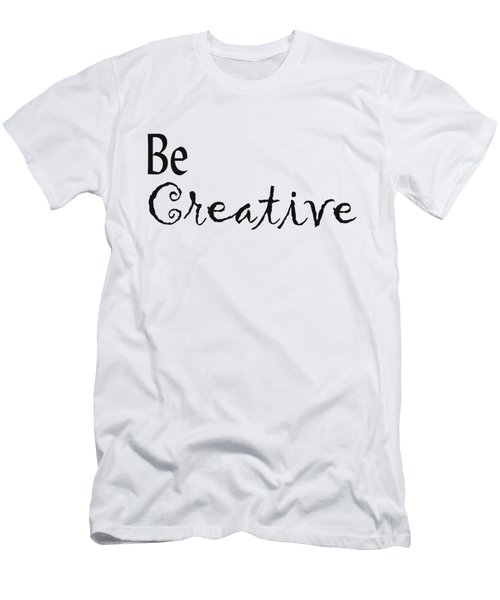 Be Creative Men's T-Shirt (Athletic Fit)