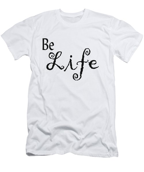Be Life Men's T-Shirt (Athletic Fit)
