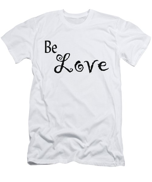 Be Love Men's T-Shirt (Athletic Fit)