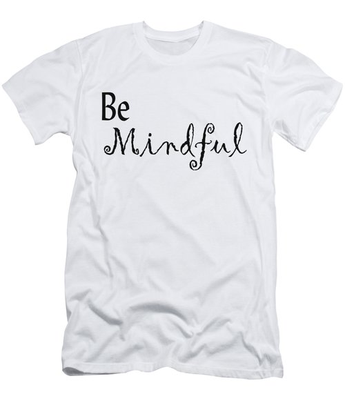 Be Mindful Men's T-Shirt (Athletic Fit)