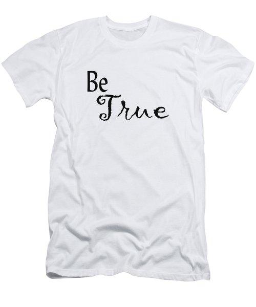 Be True Men's T-Shirt (Athletic Fit)