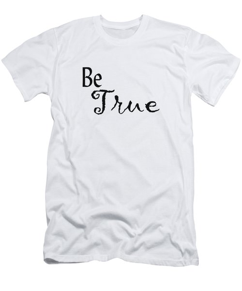 Be True Men's T-Shirt (Athletic Fit)