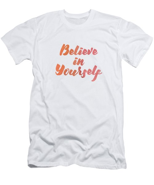 Believe In Yourself Men's T-Shirt (Athletic Fit)