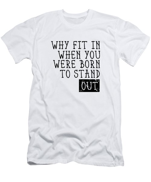 Born To Stand Out Men's T-Shirt (Slim Fit) by Melanie Viola