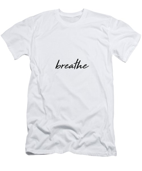 Breathe - Minimalist Print - Black And White - Typography - Quote Poster Men's T-Shirt (Athletic Fit)