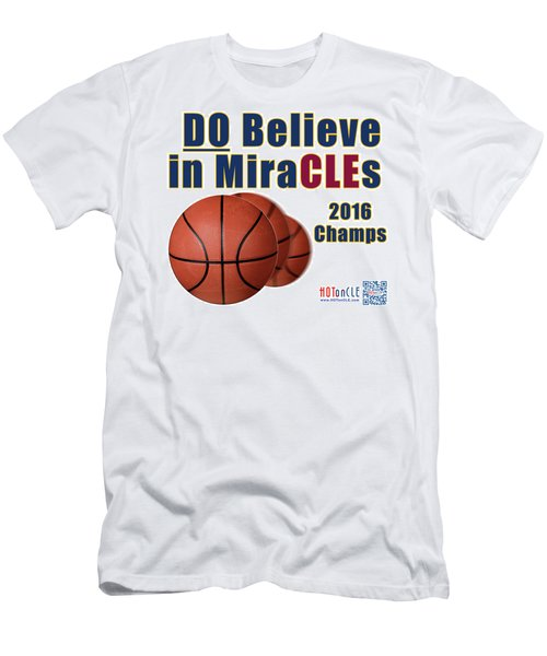 Cleveland Basketball 2016 Champs Believe In Miracles Men's T-Shirt (Athletic Fit)