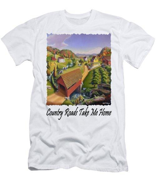 Country Roads Take Me Home - Appalachian Covered Bridge Farm Landscape 2 - Appalachia Men's T-Shirt (Athletic Fit)